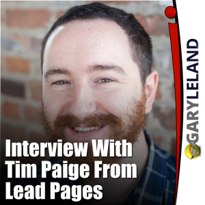 Tim Paige Intereview on Optimizing Leadpages