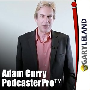 Adam Curry and The Podcaster Pro