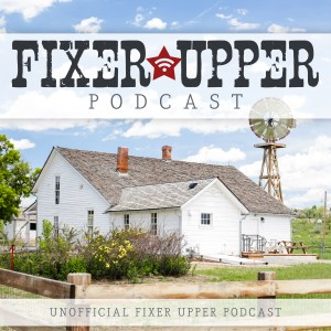 Fixer Upper Podcast