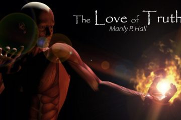 The Love of Truth – By Manly P. Hall