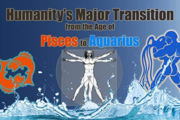 Humanity's Major Transition from the Age of Pisces to Aquarius