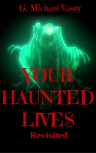 Your Haunted Life Revisited