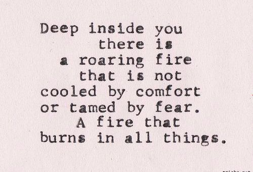 let the fires burn inside