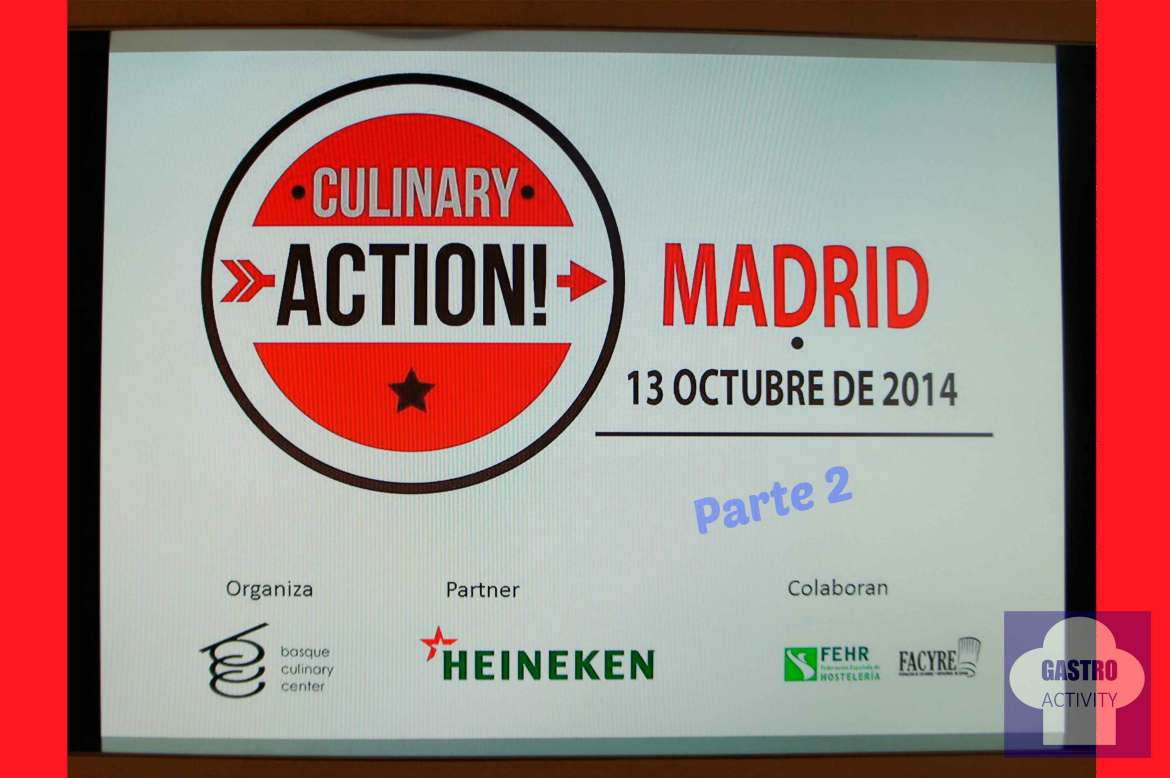 Culinary Action Madrid Parte 2