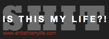 www.shitisthismylife.com
