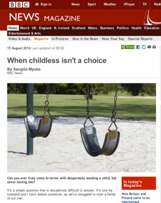 BBC News Website - When Childless Isn't a Choice by Sangita Myska, August 2014