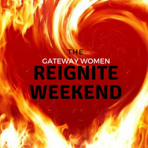 What happens at a Gateway Women Reignite Weekend?