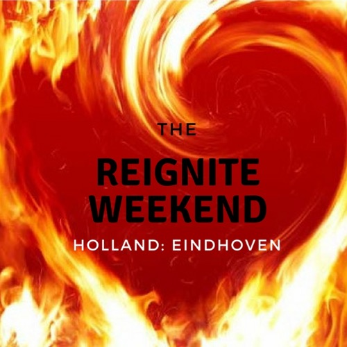 The Reignite Weekend - Holland - The Netherlands - Eindhoven