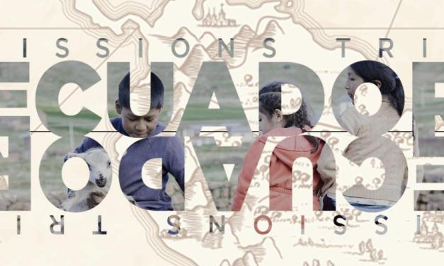 Help to Support our Ecuador Missions Team