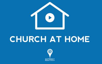Church at Home – May 10, 2020