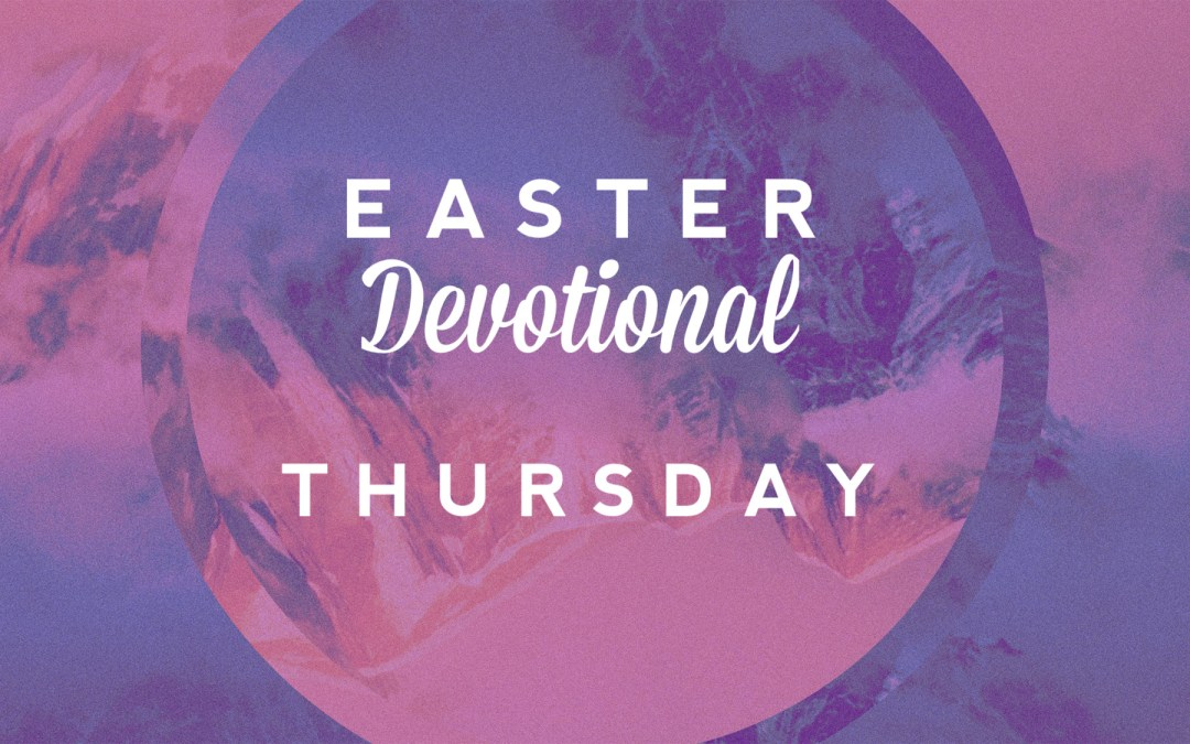 Easter Devotional – Thursday