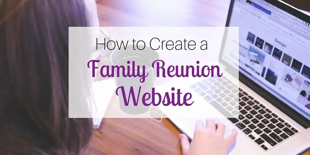 How to Create a Family Reunion Website