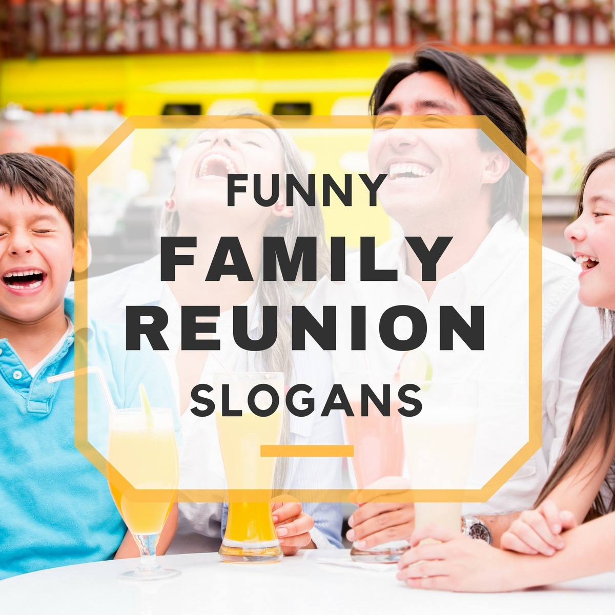25 Funny Family Reunion Slogans