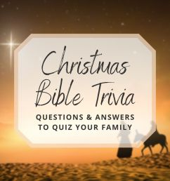 30 Christmas Bible Trivia Questions to Quiz Your Family [ 1200 x 1200 Pixel ]