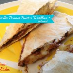 Nutella Peanut Butter Banana Tortillas