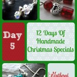 12 Days Of Handmade Christmas Specials – Day 5: Earrings