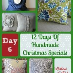 12 Days of Handmade Christmas Specials – Day 6: Pillow Covers