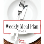 Weekly Meal Plan Series: Week #5