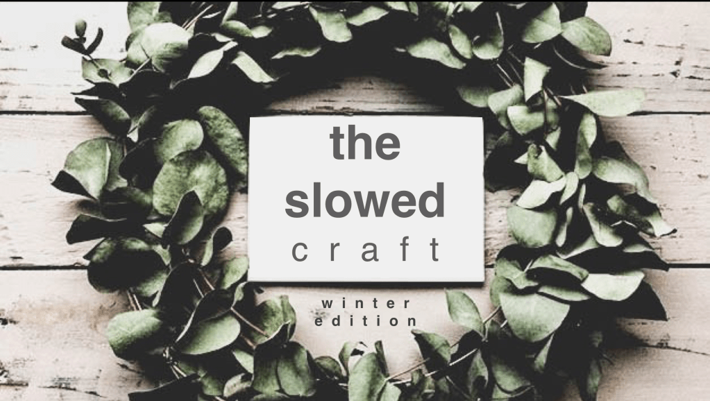 The Slowed Craft – Winter Edition