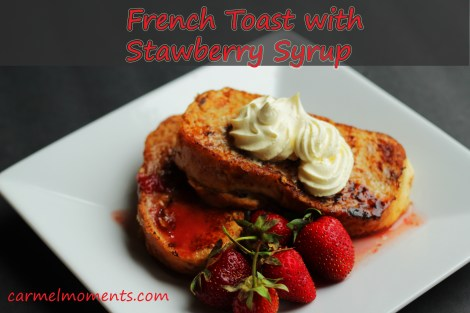 French Toast with Stawberry Syrup Blog