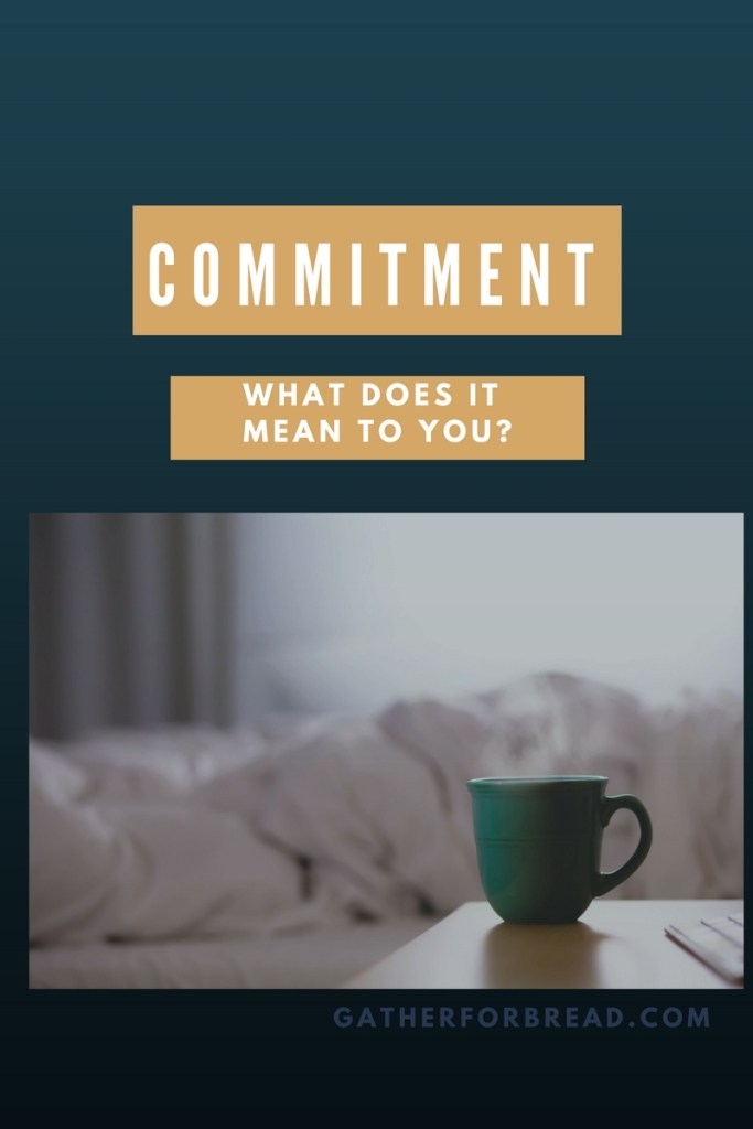 Commitment : What Does it Mean to You