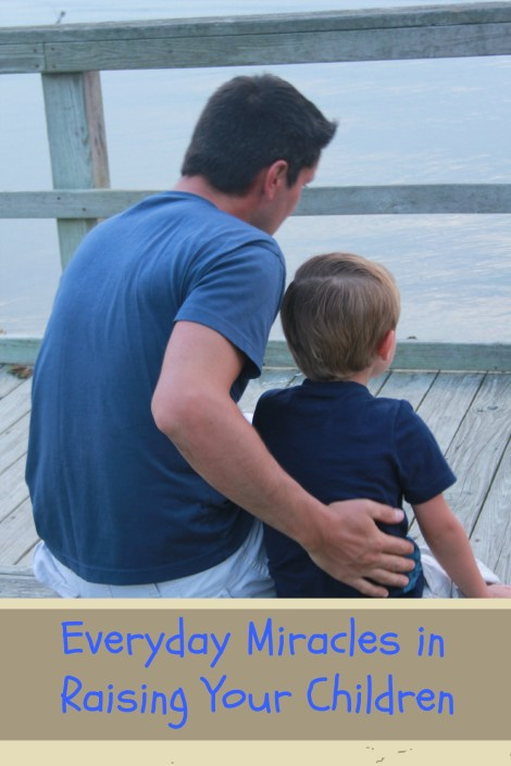 Everyday Miracles in Raising Your Children