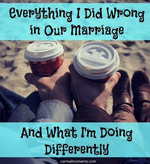Everything I did Wrong in Our Marriage | Carmel Moments