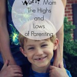 Best Mom – Worst Mom The Highs and Lows of Parenting