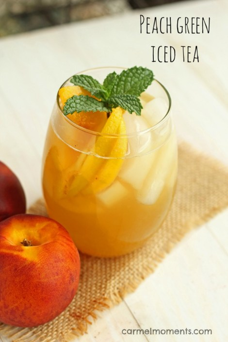 Peach Green Iced Tea | Carmel Moments
