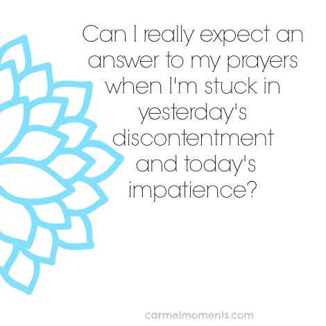 yesterday's discontentment and today's impatience