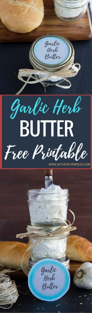 Garlic and Herb Butter - Easy whipped butter recipe with garlic and herbs. Perfect with bread and at the holiday table! #garlic #herb #butter #spread #bread Free Mason Jar Printable Label