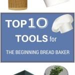 Tools Every Beginning Bread Baker Needs