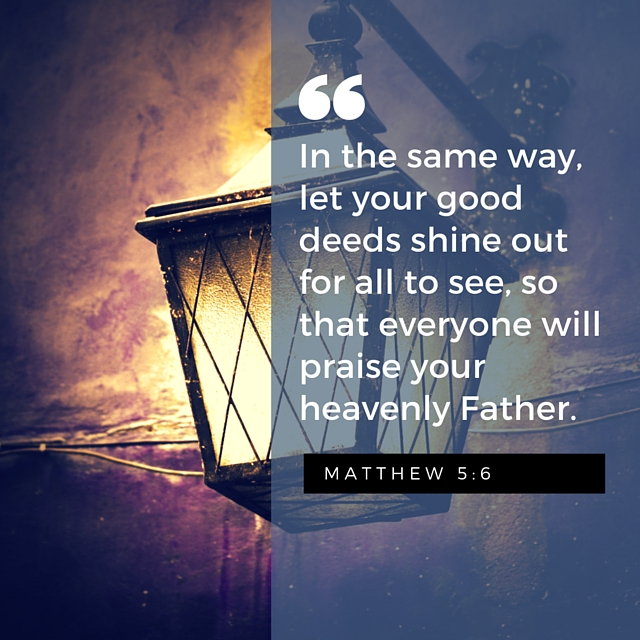 Let your good deeds shine out Matthew 5-6