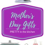 Mothers Day Gift Ideas Pretty in Kitchen