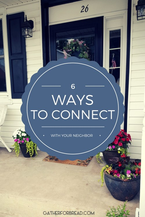 6 WAYS TO CONNECT WITH YOUR NEIGHBOR