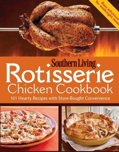 Southern Living Rotisserie Chicken Cookbook