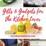 Gifts and Gadgets for the Kitchen Lover