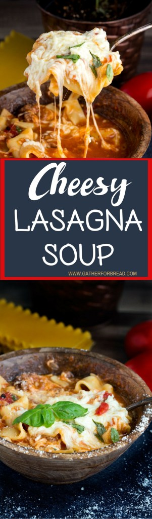 Cheesy Lasagna Soup - Cheesy Italian soup made with crushed and fire roasted tomatoes, lasagna noodles, mozzarella, ground beef for an authentic pasta taste in a bowl of goodness.