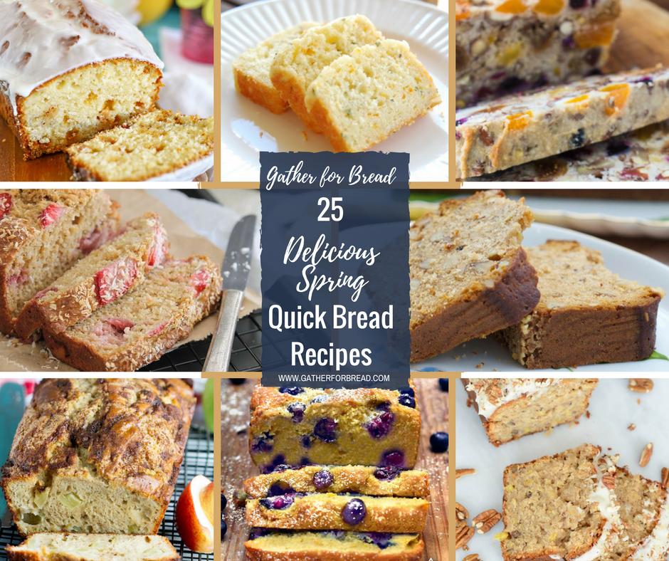 25 Delicious Spring Quick Bread Recipes Gather For Bread