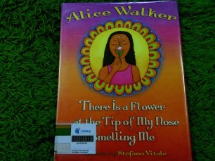 https://gatheringbooks.org/2015/07/17/poetry-friday-alice-walker-and-stefano-vitale-pair-up-in-there-is-a-flower-at-the-tip-of-my-nose-smelling-me/