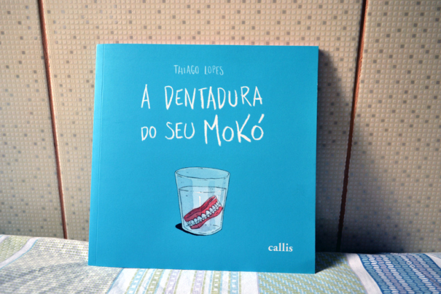 A dentadura do Seu Mokó - livro - resenha - callis (1)