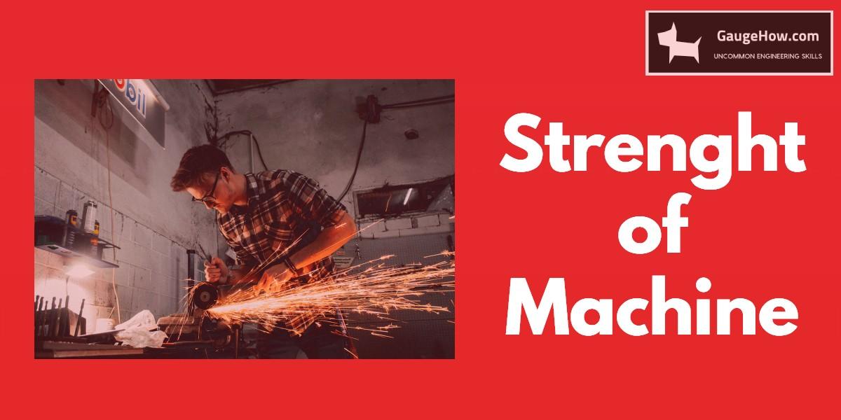 strength of machine
