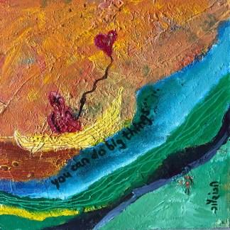 you can do big things. artist: gaurangi mehta shah