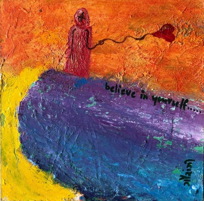 believe in yourself. artist: gaurangi mehta shah