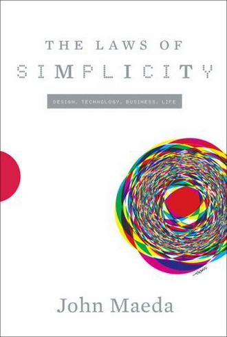 Laws of Simplicity: John Maeda (finishing the book read) (1/6)