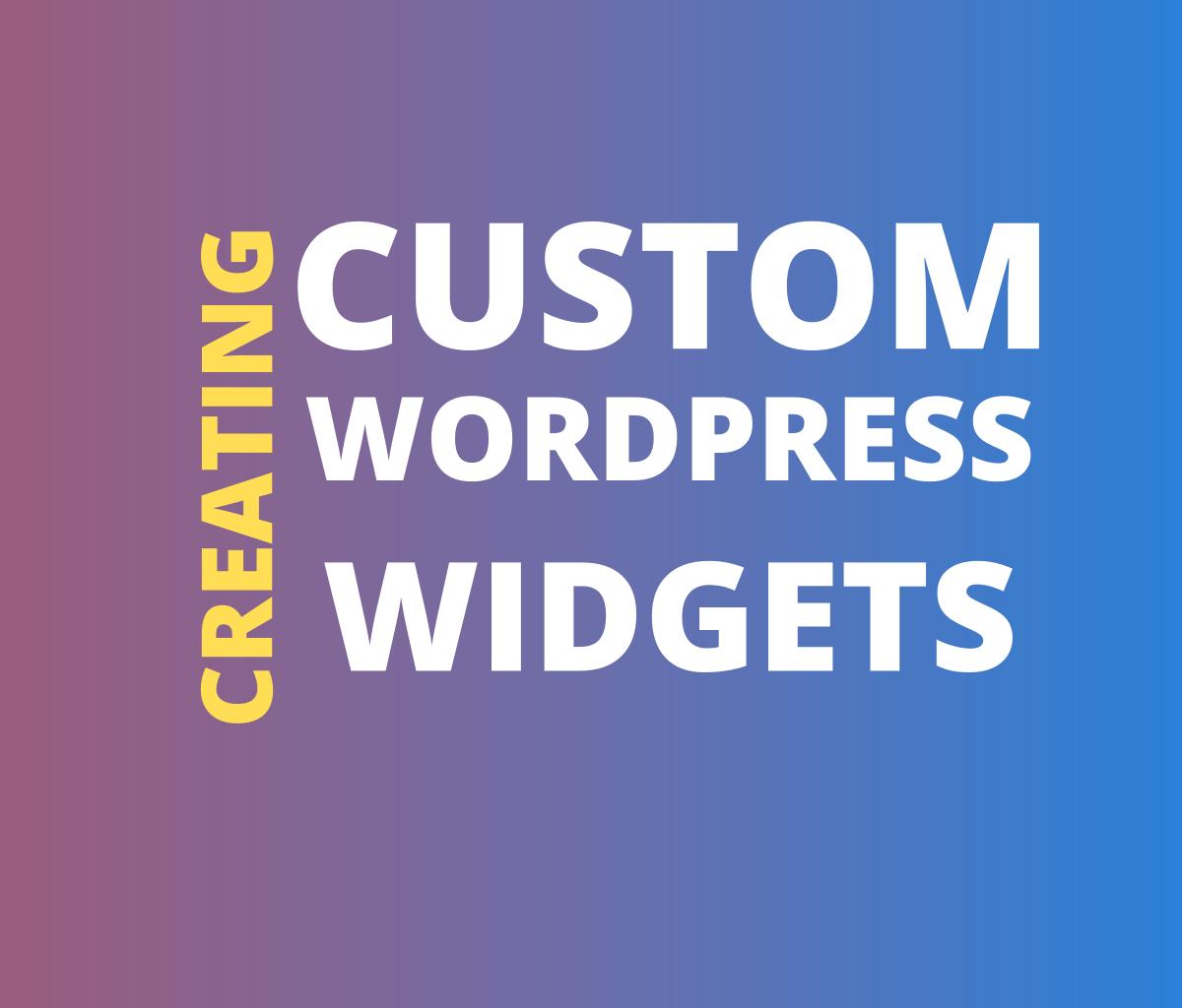 creating custom wp widgets
