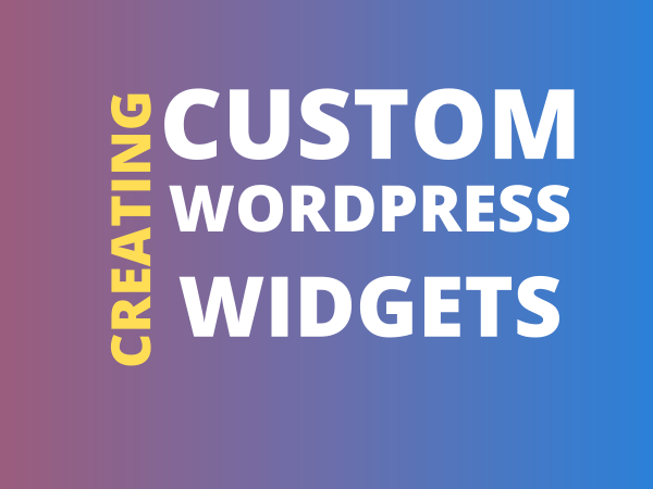 creating custom wp widgets