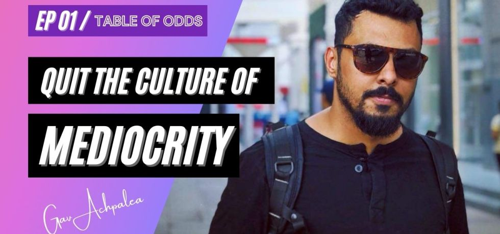 quit mediocrity