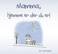 Mamma, hjemme er der du er! - En gavebok Image