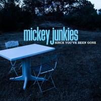 mickey-junkeys-since-youve-been-gone